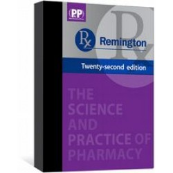 Remington The Science and Practice of Pharmacy 22nd edition